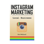 """INSTAGRAM MARKETING – LOCAL BUSINESS"" di Red Mikhail"