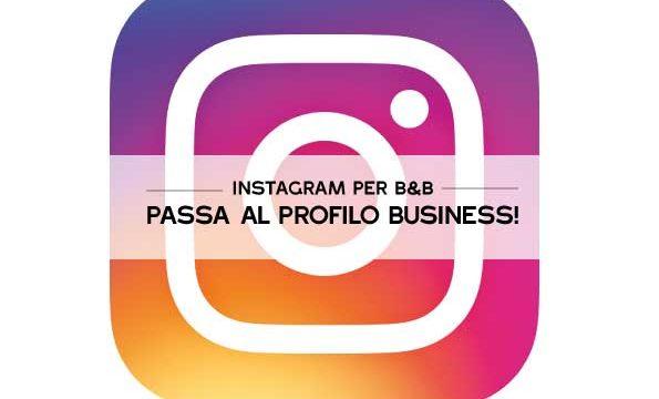 Instagram per Bed&Breakfast: come passare al profilo Business