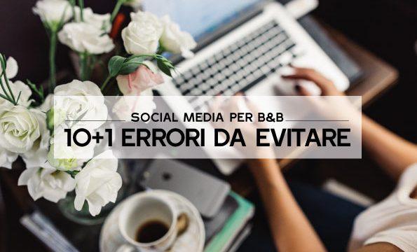 Bed&Breakfast, 10 errori (più uno) da evitare sui Social Media