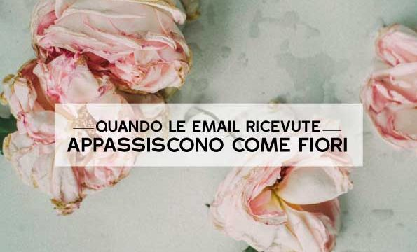 Quando le email appassiscono come fiori